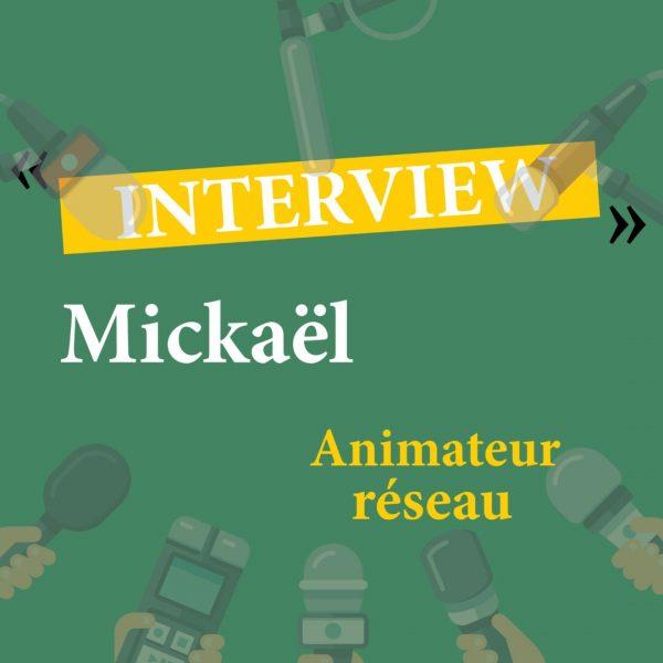 Interview Mickaël